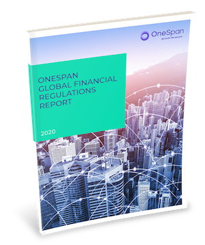 OneSpan Global Financial Regulations Report