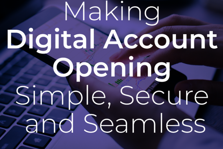 Making Digital Account Opening Simple, Secure and Seamless